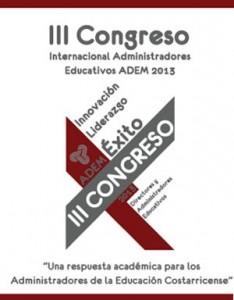 Tercer Congreso Internacional Administradores Educativos ADEM 2013